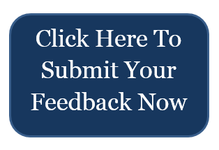 Click Here to Submit Your Feedback Now