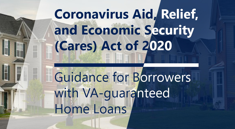 CARES Act of 2020 Guidance for VA Loans